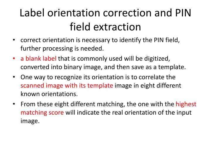 Label orientation correction and PIN field extraction