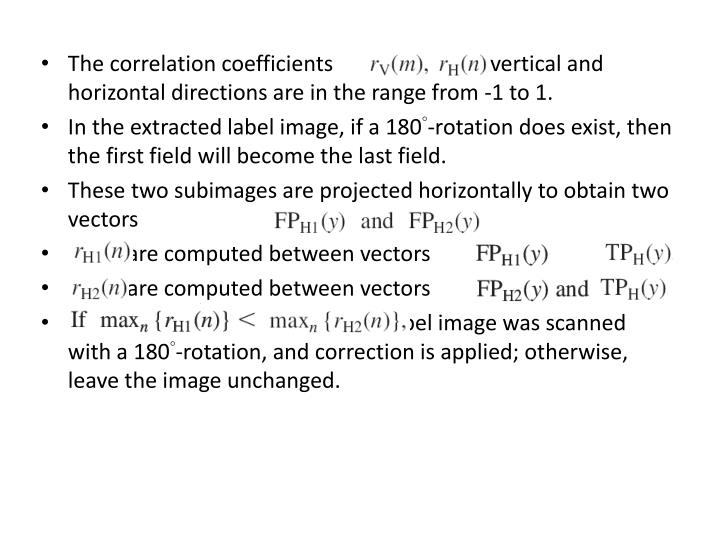 The correlation coefficients                       for vertical and horizontal directions are in the range from -1 to 1.