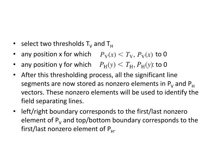 select two thresholds T