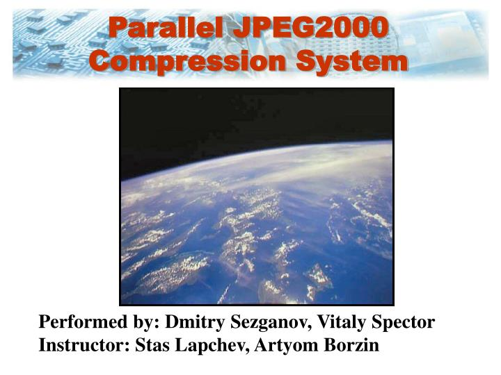 Parallel JPEG2000 Compression System