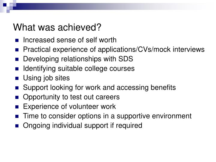 What was achieved?