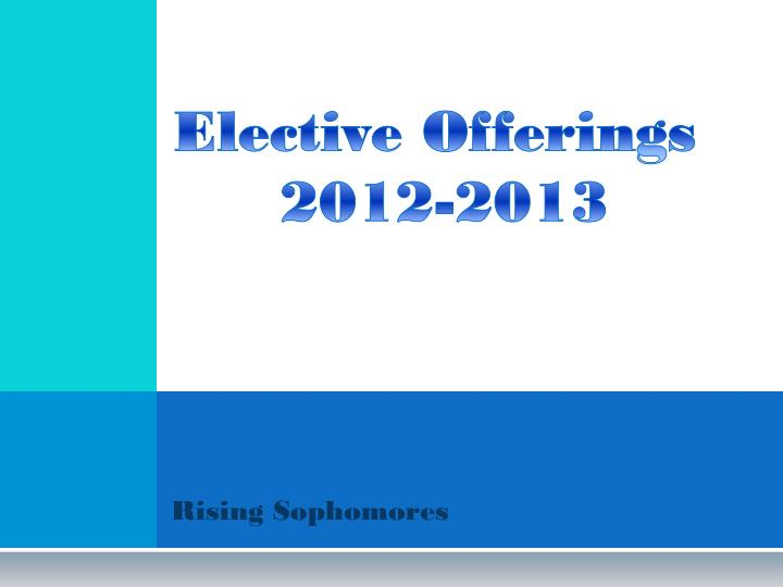 Elective offerings 2012 2013