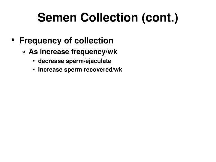Semen Collection (cont.)