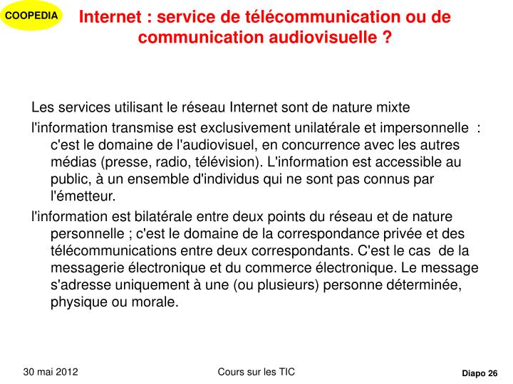 Internet : service de télécommunication ou de communication audiovisuelle ?