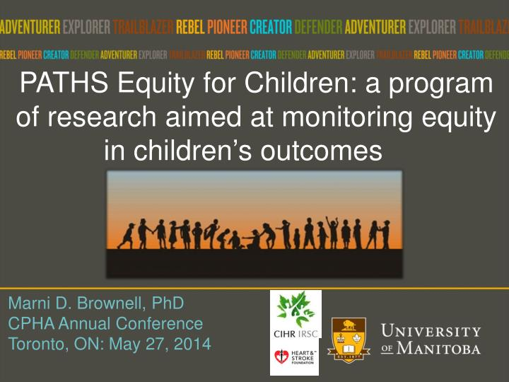 PATHS Equity for Children: a program of research aimed at monitoring equity in children's outcomes