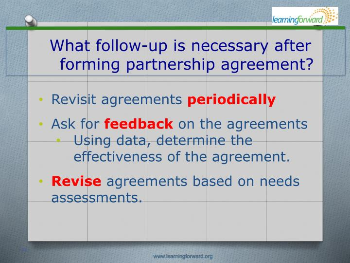 What follow-up is necessary after forming partnership agreement?