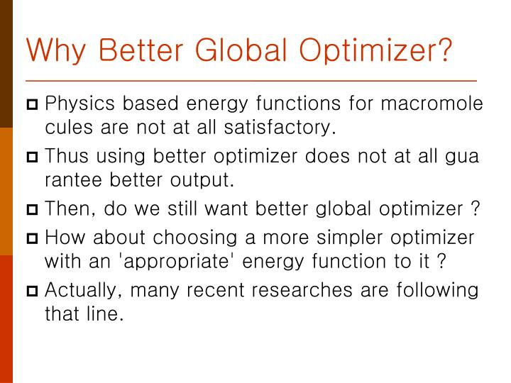 Why Better Global Optimizer?