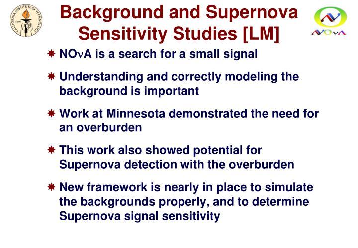 Background and Supernova Sensitivity Studies [LM]