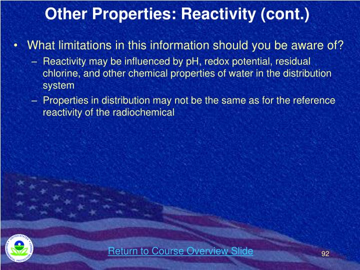 Other Properties: Reactivity (cont.)