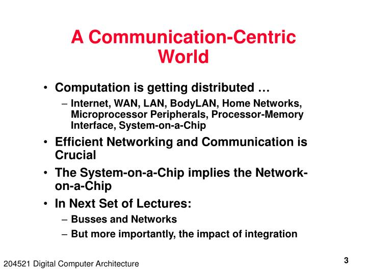 A communication centric world
