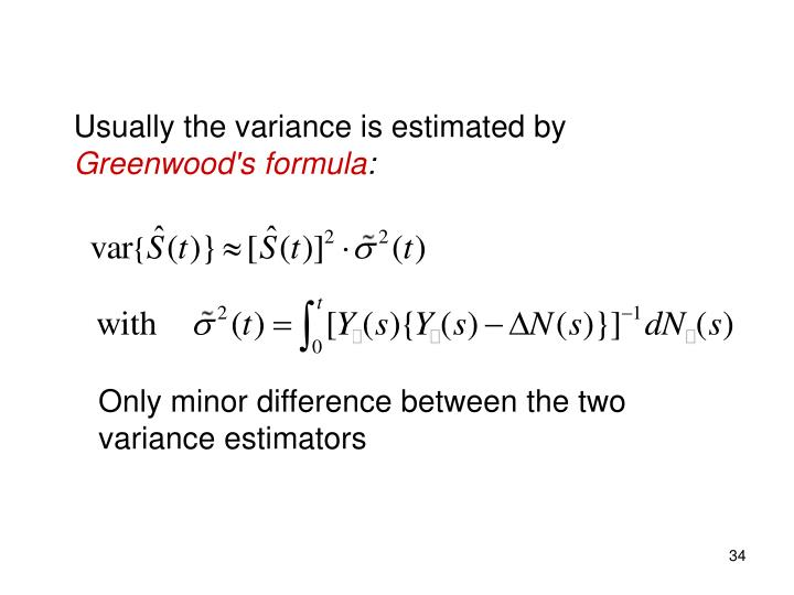Usually the variance is estimated by