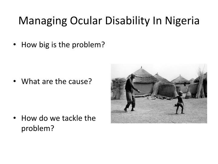 Managing Ocular Disability In Nigeria