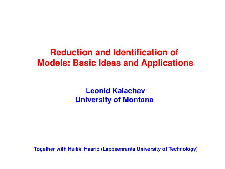 Reduction and Identification of