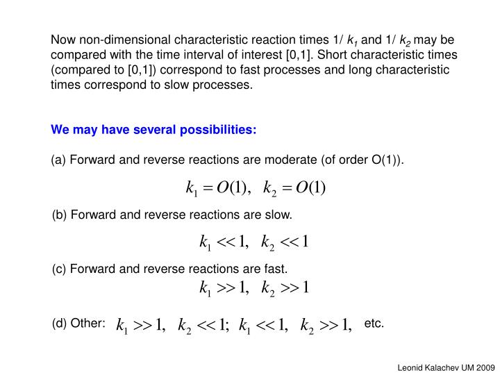 Now non-dimensional characteristic reaction times 1/