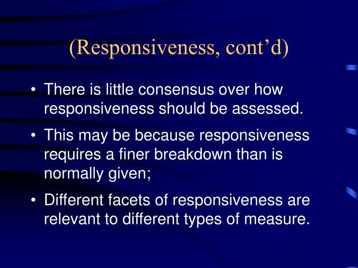(Responsiveness, cont'd)