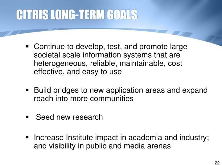 CITRIS LONG-TERM GOALS