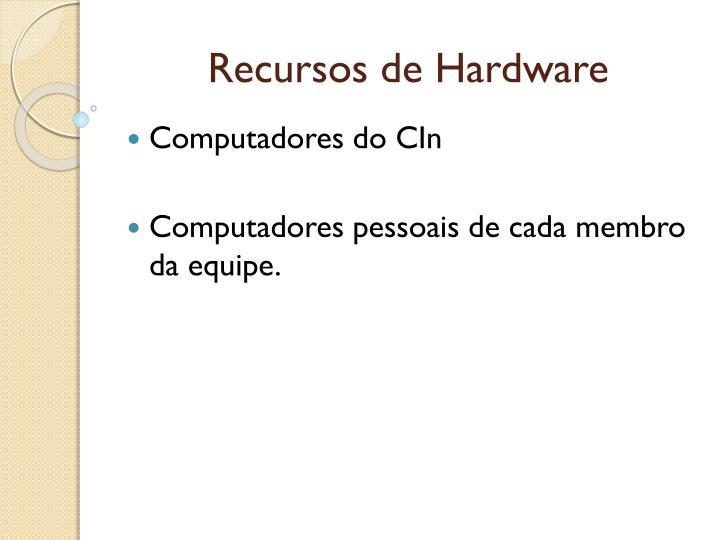 Recursos de Hardware
