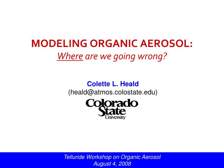 Modeling organic aerosol where are we going wrong