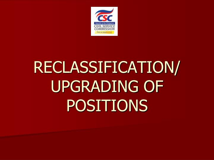 Reclassification upgrading of positions