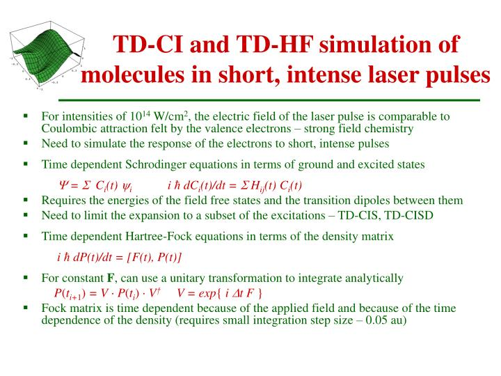 TD-CI and TD-HF simulation of molecules in short, intense laser pulses
