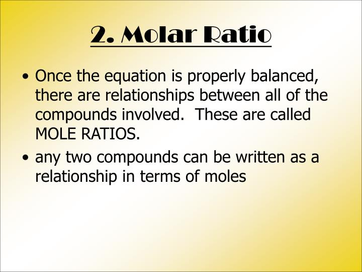2. Molar Ratio