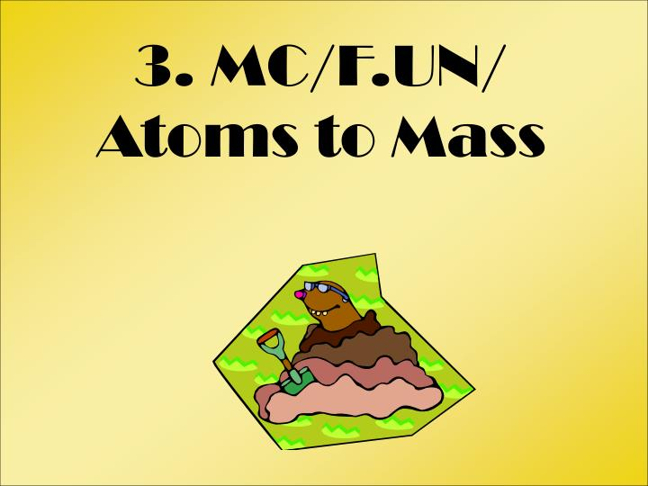 3. MC/F.UN/ Atoms to Mass