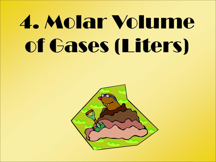 4. Molar Volume of Gases (Liters)