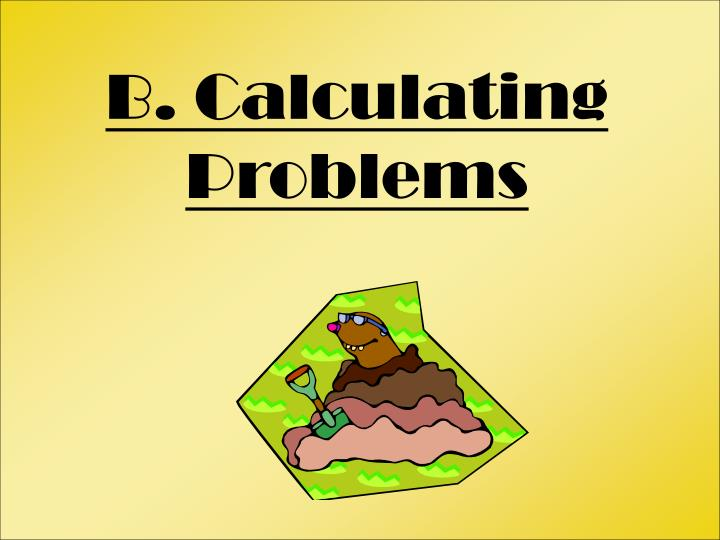 B. Calculating Problems