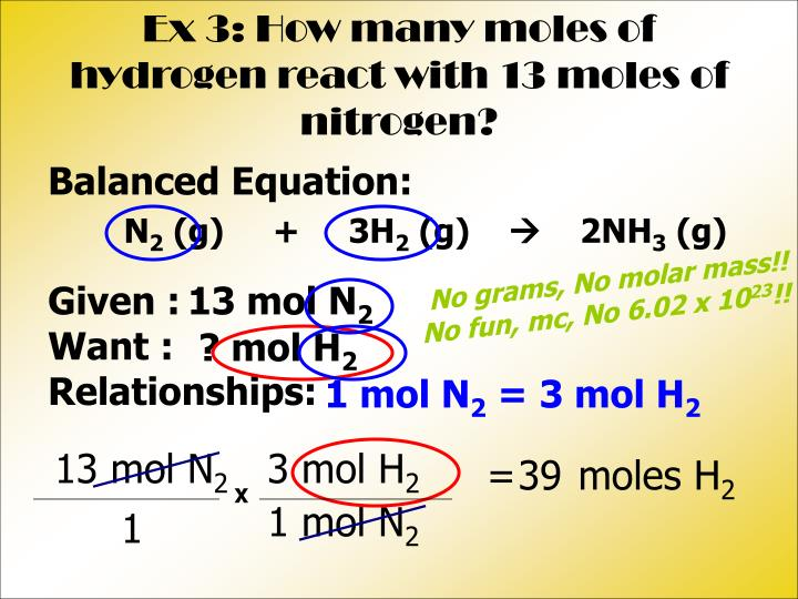Ex 3: How many moles of hydrogen react with 13 moles of nitrogen?