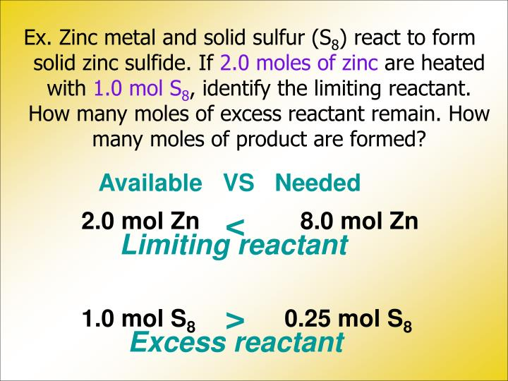 Ex. Zinc metal and solid sulfur (S