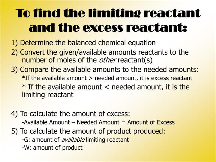 To find the limiting reactant and the excess reactant: