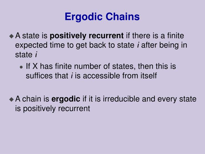 Ergodic Chains