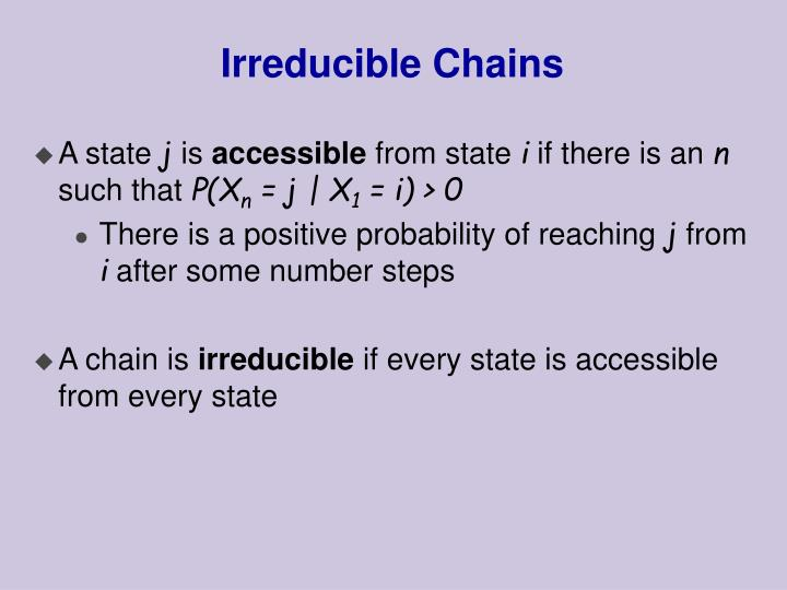 Irreducible Chains