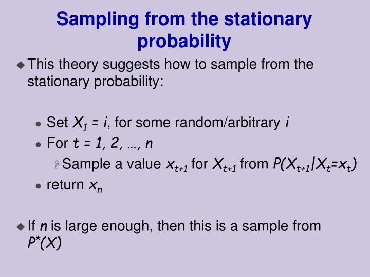 Sampling from the stationary probability
