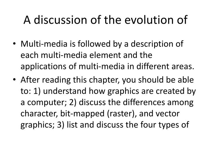 A discussion of the evolution of
