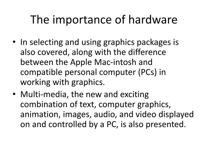 The importance of hardware