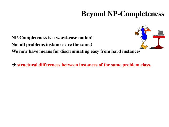 Beyond NP-Completeness