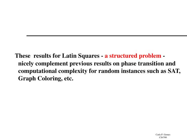 These  results for Latin Squares -