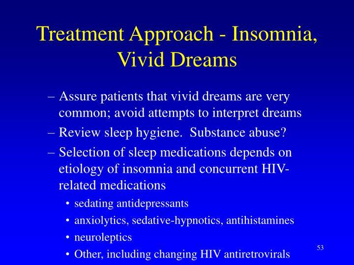 Treatment Approach - Insomnia, Vivid Dreams