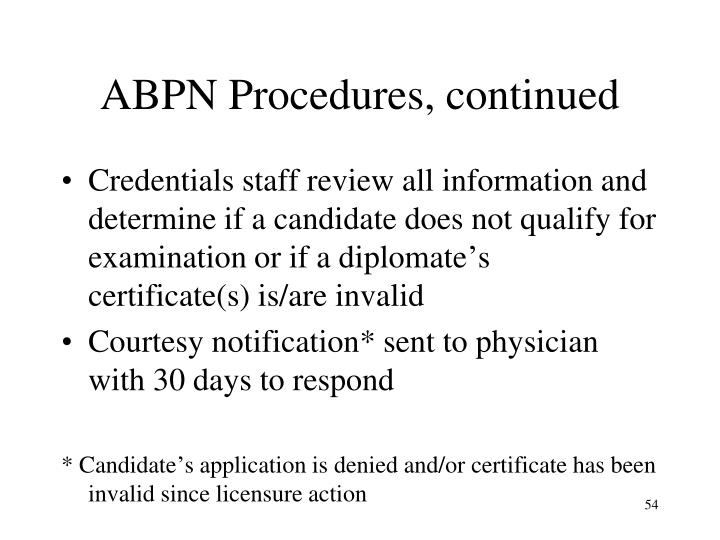 ABPN Procedures, continued