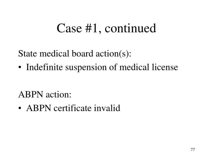 Case #1, continued