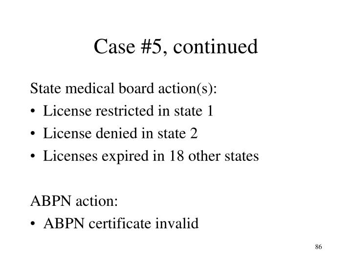 Case #5, continued