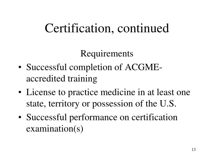 Certification, continued