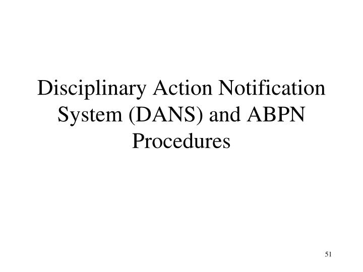 Disciplinary Action Notification System (DANS) and ABPN Procedures
