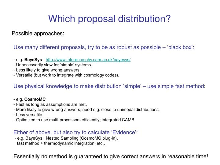 Which proposal distribution?