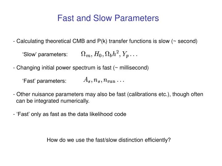Fast and Slow Parameters