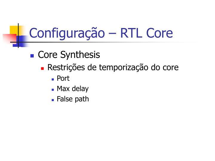 Configuração – RTL Core