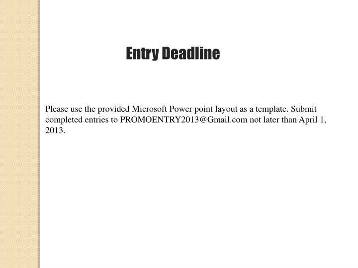Entry Deadline