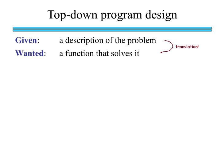Top-down program design