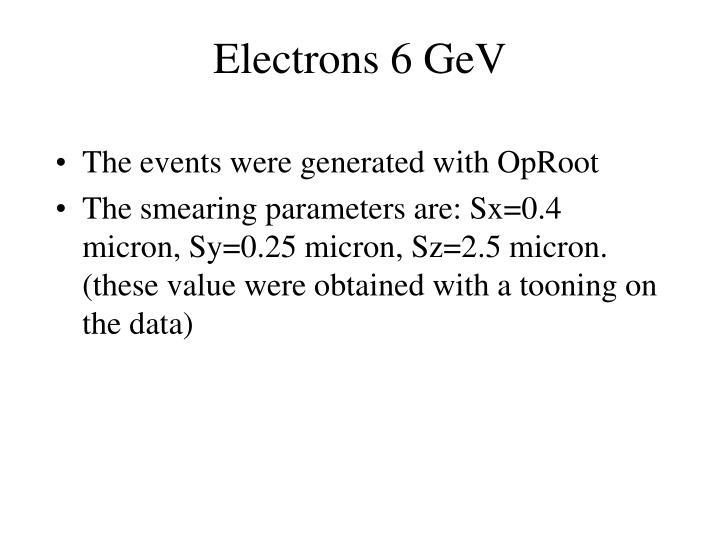 Electrons 6 GeV